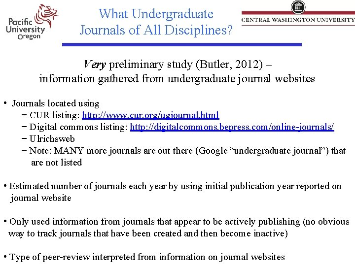 What Undergraduate Journals of All Disciplines? Very preliminary study (Butler, 2012) – information gathered