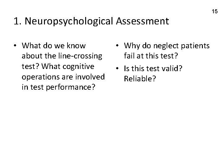 1. Neuropsychological Assessment • What do we know about the line-crossing test? What cognitive