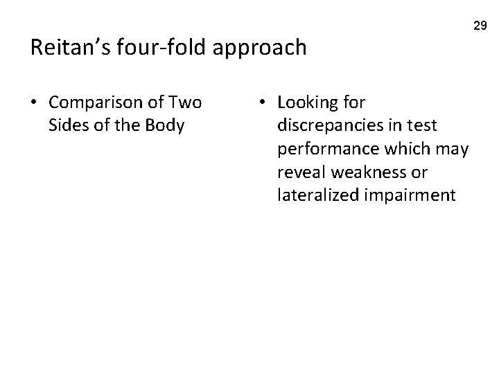Reitan's four-fold approach • Comparison of Two Sides of the Body • Looking for
