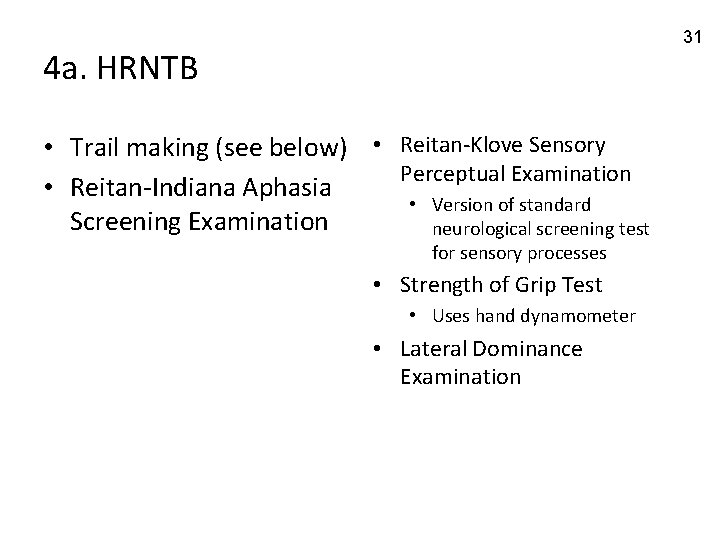 31 4 a. HRNTB • Trail making (see below) • Reitan-Klove Sensory Perceptual Examination