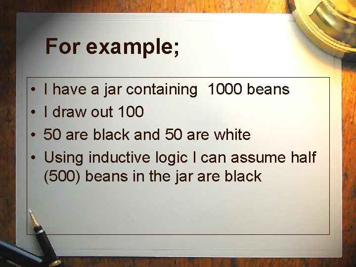 For example; • • I have a jar containing 1000 beans I draw out