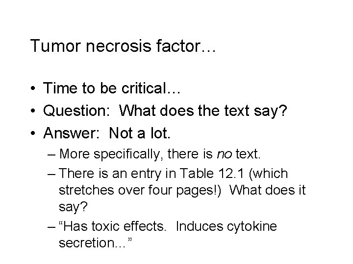 Tumor necrosis factor… • Time to be critical… • Question: What does the text