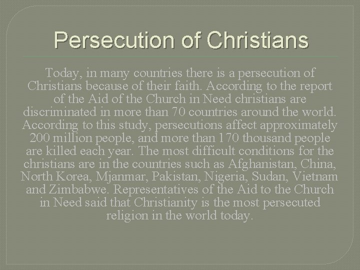 Persecution of Christians Today, in many countries there is a persecution of Christians because