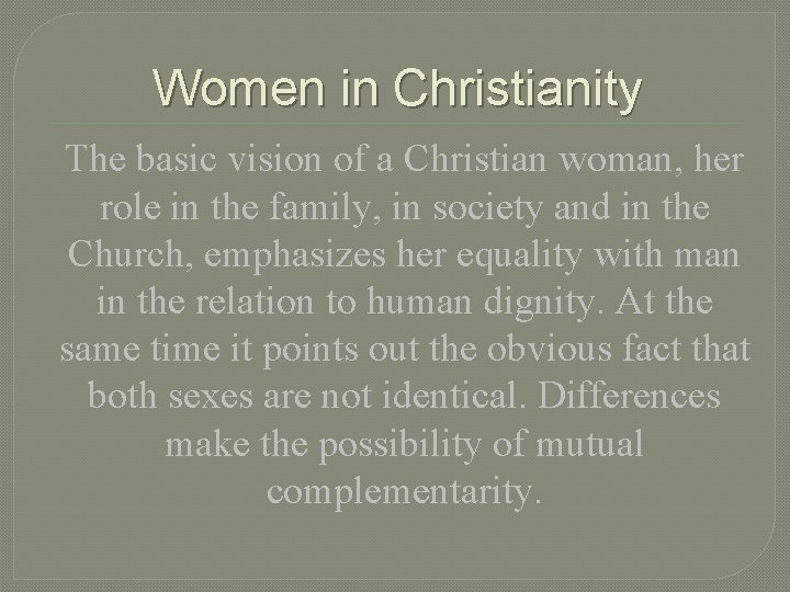 Women in Christianity The basic vision of a Christian woman, her role in the