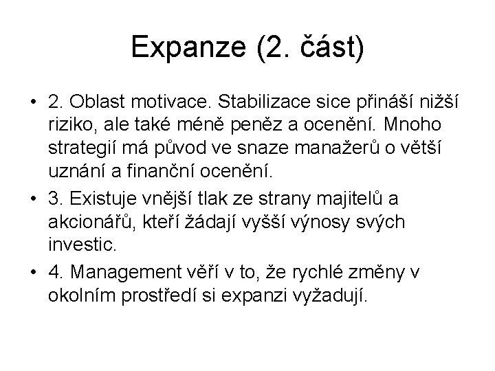 Expanze (2. část) • 2. Oblast motivace. Stabilizace sice přináší nižší riziko, ale také