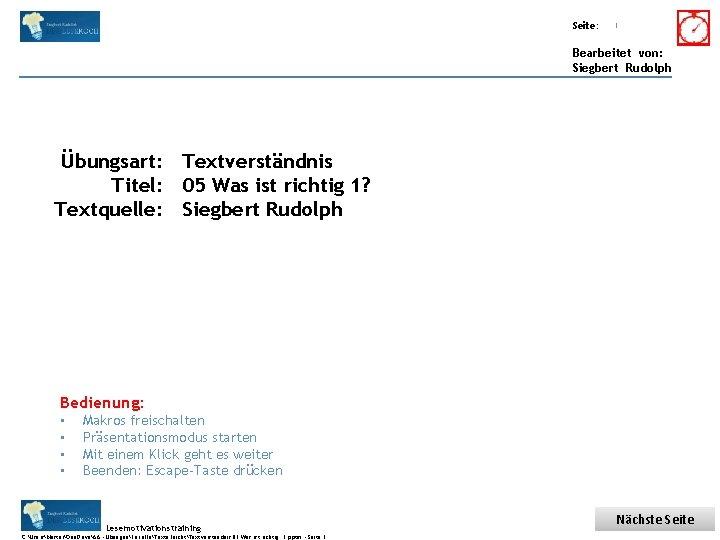 Übungsart: Titel: Seite: Quelle: 1 Bearbeitet von: Siegbert Rudolph Übungsart: Textverständnis Titel: 05 Was
