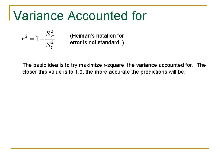 Variance Accounted for (Heiman's notation for error is not standard. ) The basic idea
