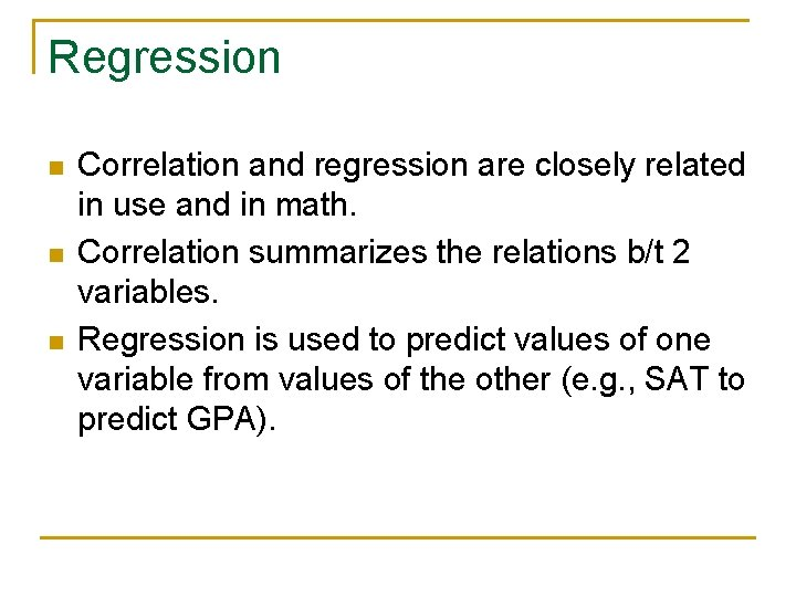 Regression n Correlation and regression are closely related in use and in math. Correlation