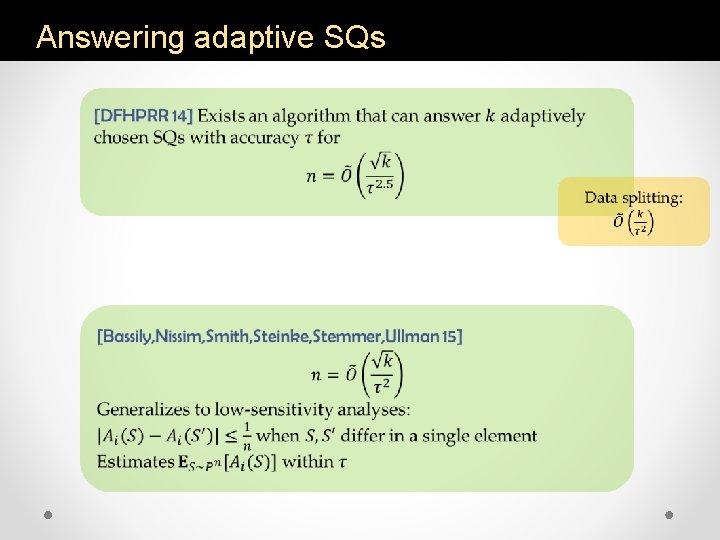 Answering adaptive SQs