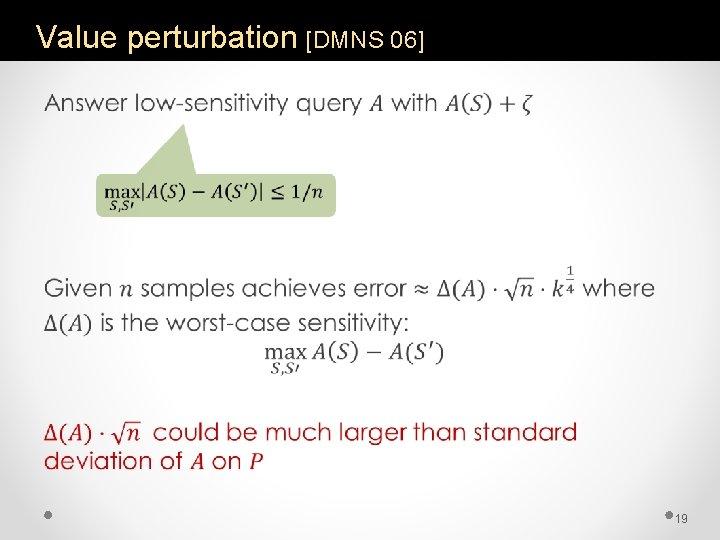 Value perturbation [DMNS 06] • 19