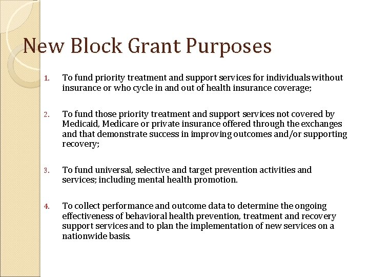 New Block Grant Purposes 1. To fund priority treatment and support services for individuals