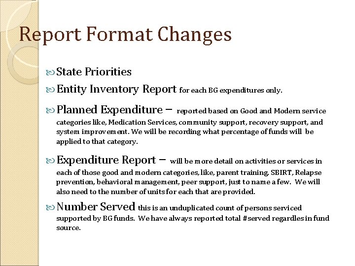 Report Format Changes State Priorities Entity Inventory Report for each BG expenditures only. Planned