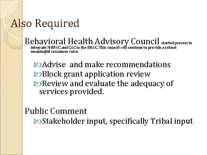 Also Required Behavioral Health Advisory Council started process to integrate MHPAC and CAC in