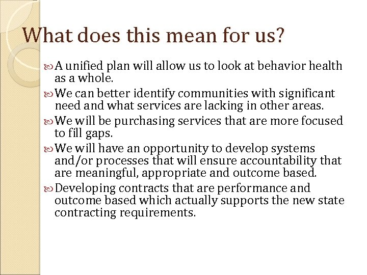 What does this mean for us? A unified plan will allow us to look