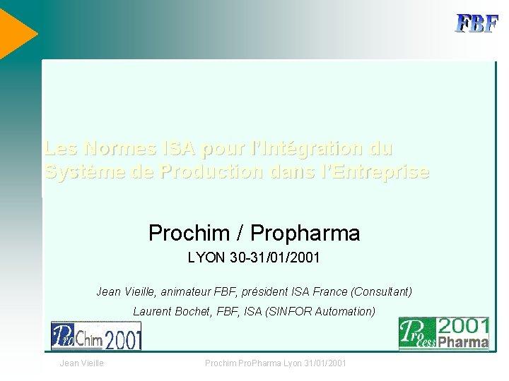 Les Normes ISA pour l'Intégration du Système de Production dans l'Entreprise Prochim / Propharma