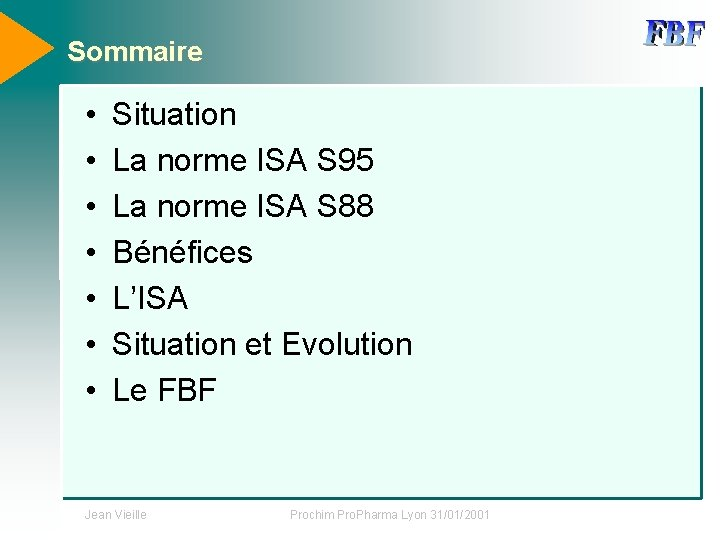 Sommaire • • Situation La norme ISA S 95 La norme ISA S 88