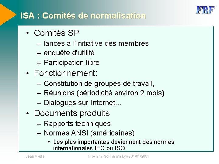 ISA : Comités de normalisation • Comités SP – lancés à l'initiative des membres