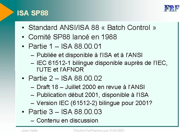 ISA SP 88 • Standard ANSI/ISA 88 « Batch Control » • Comité SP
