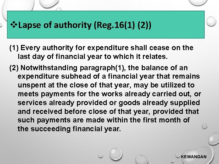 Lapse of authority (Reg. 16(1) (2)) (1) Every authority for expenditure shall cease