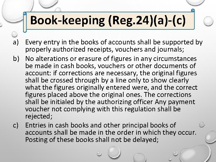 Book-keeping (Reg. 24)(a)-(c) a) Every entry in the books of accounts shall be supported