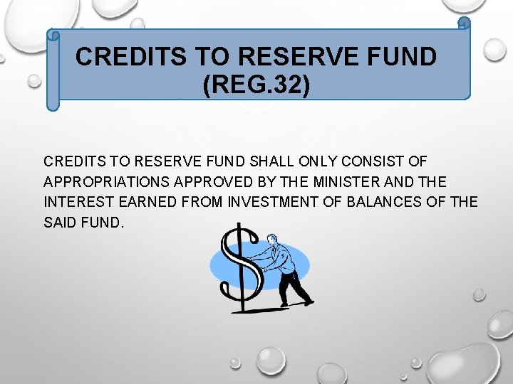 CREDITS TO RESERVE FUND (REG. 32) CREDITS TO RESERVE FUND SHALL ONLY CONSIST OF