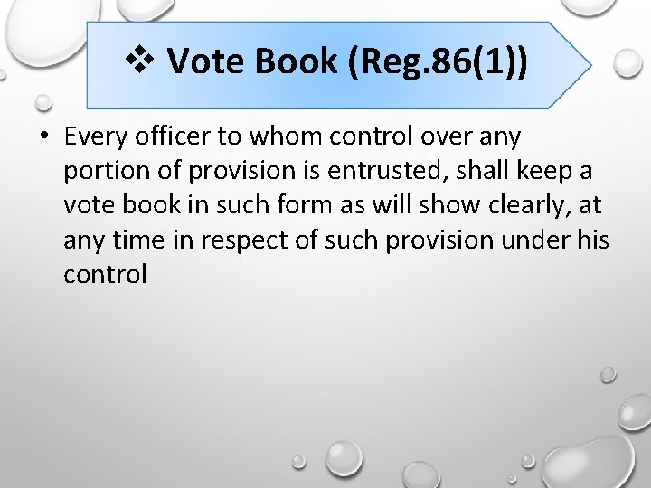 Vote Book (Reg. 86(1)) • Every officer to whom control over any portion