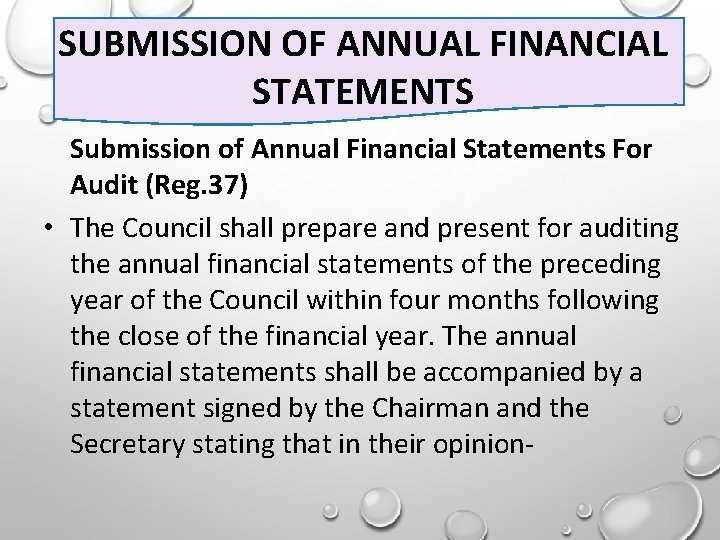 SUBMISSION OF ANNUAL FINANCIAL STATEMENTS Submission of Annual Financial Statements For Audit (Reg. 37)