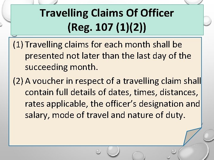Travelling Claims Of Officer (Reg. 107 (1)(2)) (1) Travelling claims for each month shall