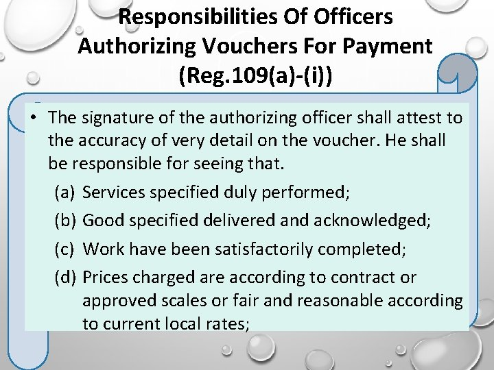 Responsibilities Of Officers Authorizing Vouchers For Payment (Reg. 109(a)-(i)) • The signature of the