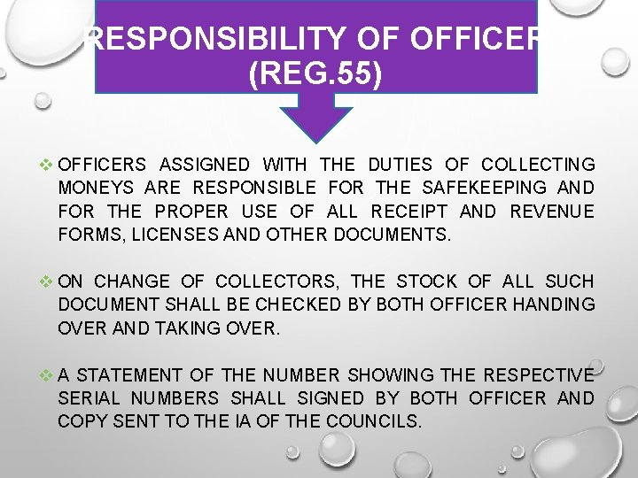 RESPONSIBILITY OF OFFICER (REG. 55) OFFICERS ASSIGNED WITH THE DUTIES OF COLLECTING MONEYS ARE