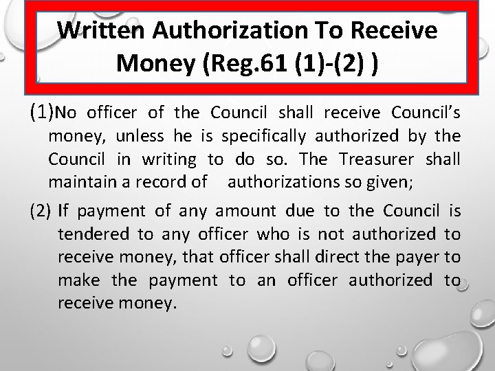 Written Authorization To Receive Money (Reg. 61 (1)-(2) ) (1)No officer of the Council
