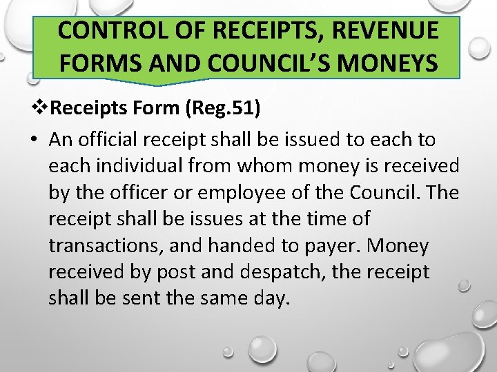 CONTROL OF RECEIPTS, REVENUE FORMS AND COUNCIL'S MONEYS Receipts Form (Reg. 51) • An
