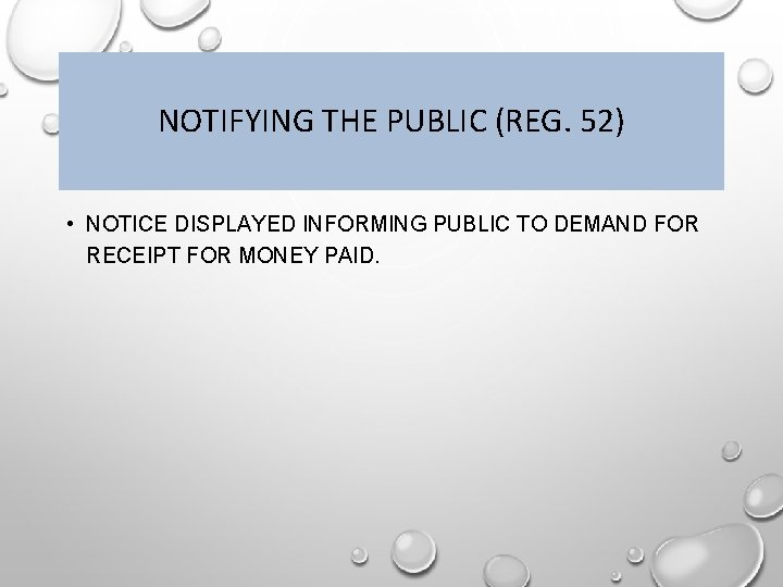 NOTIFYING THE PUBLIC (REG. 52) • NOTICE DISPLAYED INFORMING PUBLIC TO DEMAND FOR RECEIPT