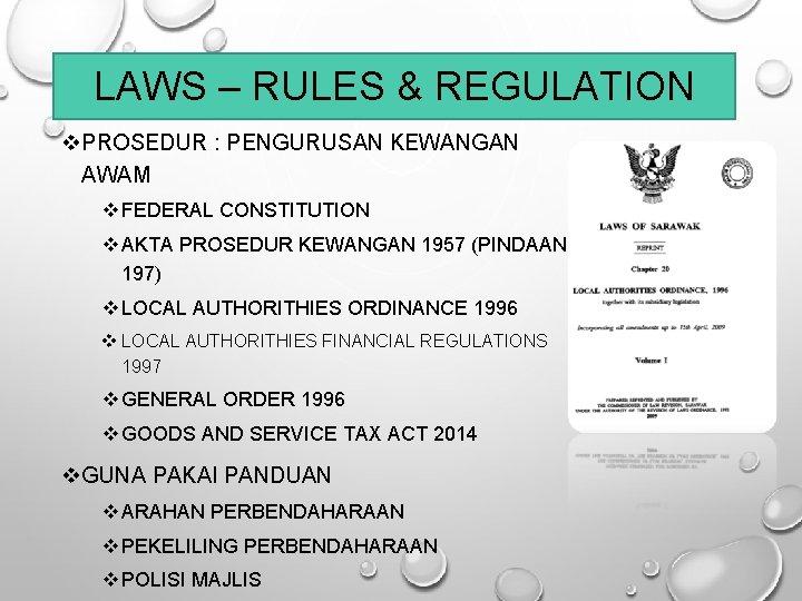 LAWS – RULES & REGULATION PROSEDUR : PENGURUSAN KEWANGAN AWAM FEDERAL CONSTITUTION AKTA PROSEDUR