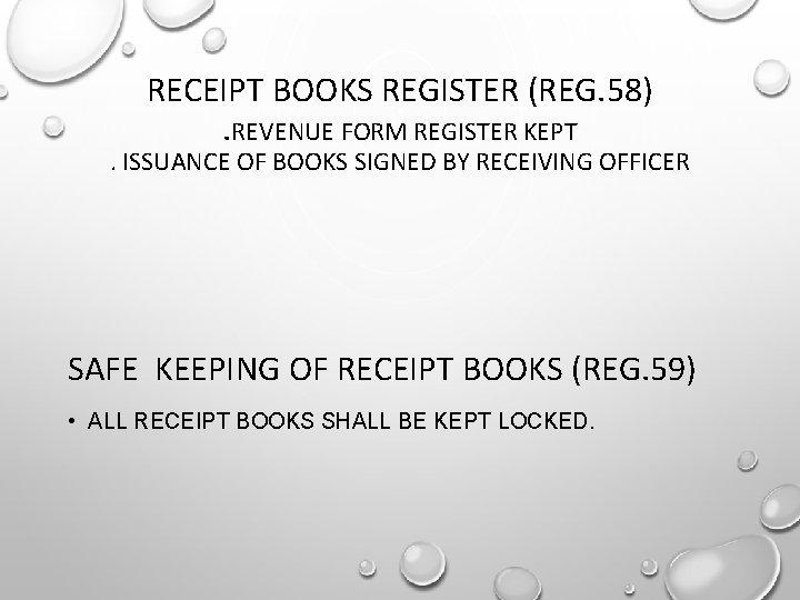 RECEIPT BOOKS REGISTER (REG. 58). REVENUE FORM REGISTER KEPT . ISSUANCE OF BOOKS SIGNED