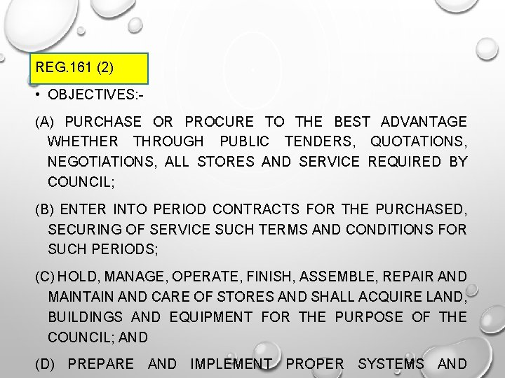REG. 161 (2) • OBJECTIVES: (A) PURCHASE OR PROCURE TO THE BEST ADVANTAGE WHETHER