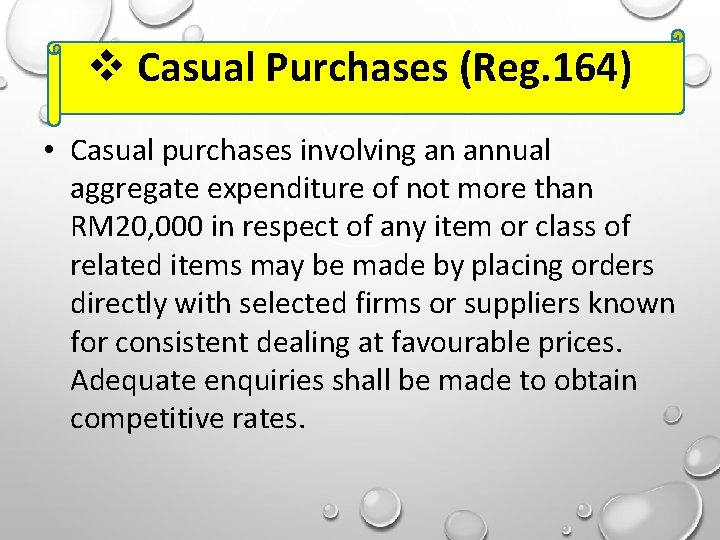 Casual Purchases (Reg. 164) • Casual purchases involving an annual aggregate expenditure of