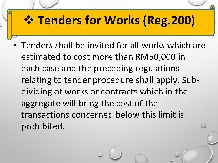 Tenders for Works (Reg. 200) • Tenders shall be invited for all works