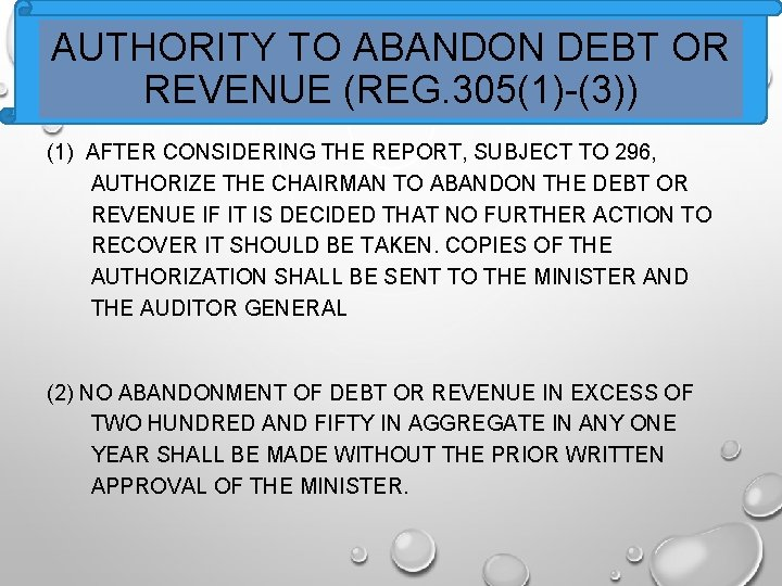 AUTHORITY TO ABANDON DEBT OR REVENUE (REG. 305(1)-(3)) (1) AFTER CONSIDERING THE REPORT, SUBJECT