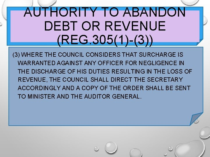 AUTHORITY TO ABANDON DEBT OR REVENUE (REG. 305(1)-(3)) (3) WHERE THE COUNCIL CONSIDERS THAT