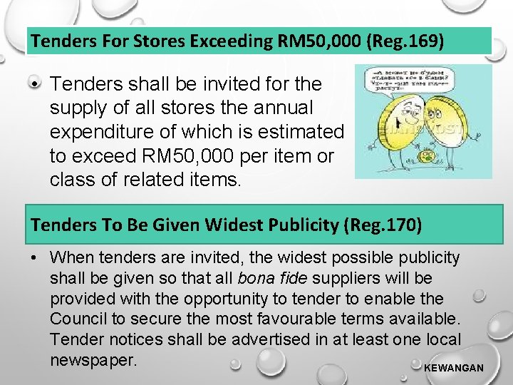 Tenders For Stores Exceeding RM 50, 000 (Reg. 169) • Tenders shall be invited