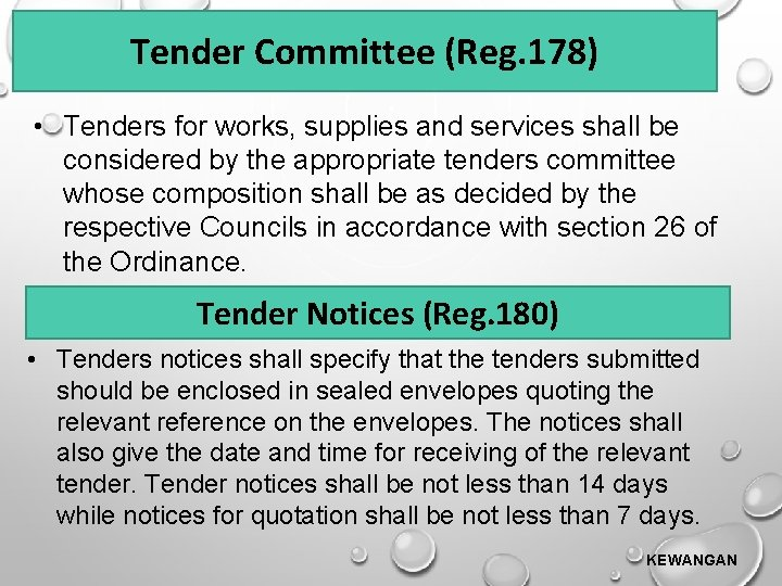Tender Committee (Reg. 178) • Tenders for works, supplies and services shall be considered