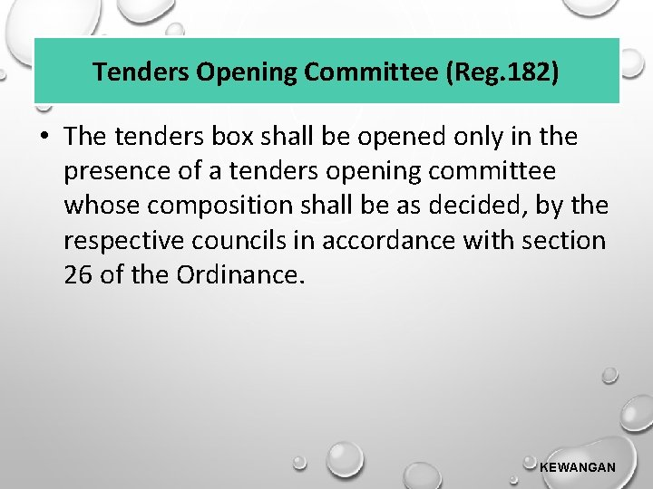 Tenders Opening Committee (Reg. 182) • The tenders box shall be opened only in
