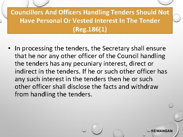 Councillors And Officers Handling Tenders Should Not Have Personal Or Vested Interest In The