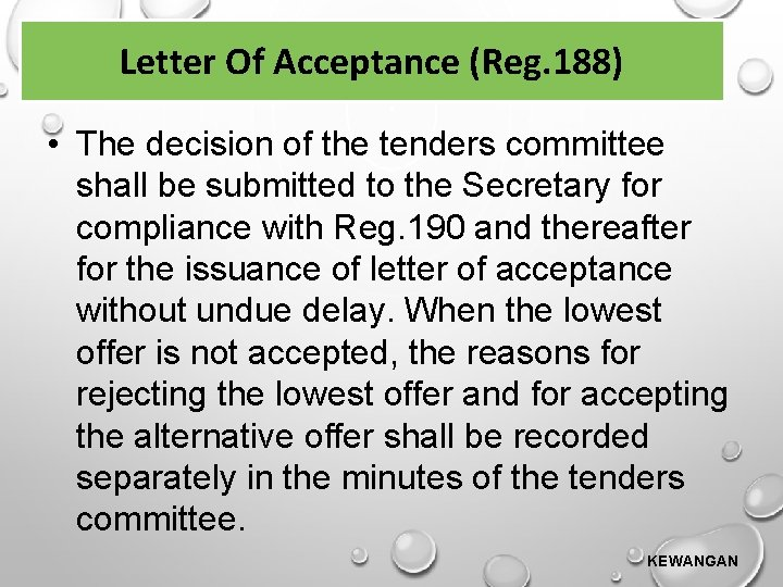 Letter Of Acceptance (Reg. 188) • The decision of the tenders committee shall be