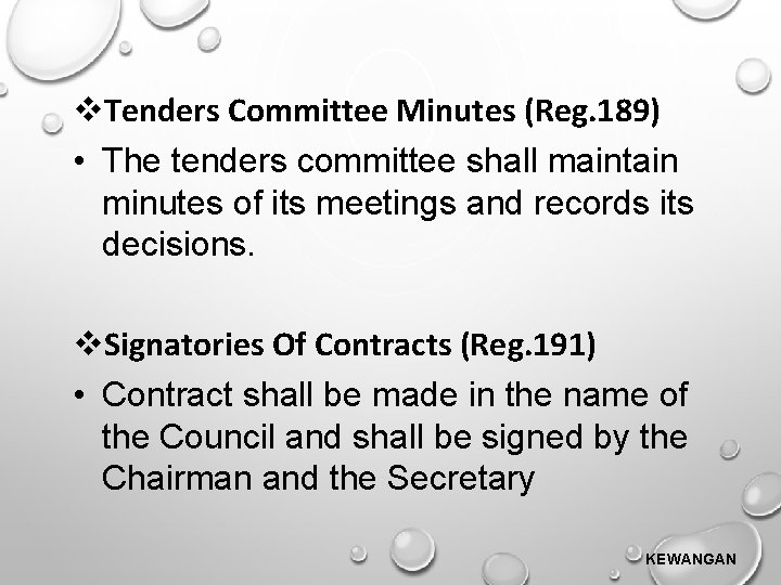 Tenders Committee Minutes (Reg. 189) • The tenders committee shall maintain minutes of