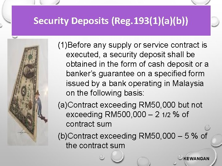 Security Deposits (Reg. 193(1)(a)(b)) (1)Before any supply or service contract is executed, a security