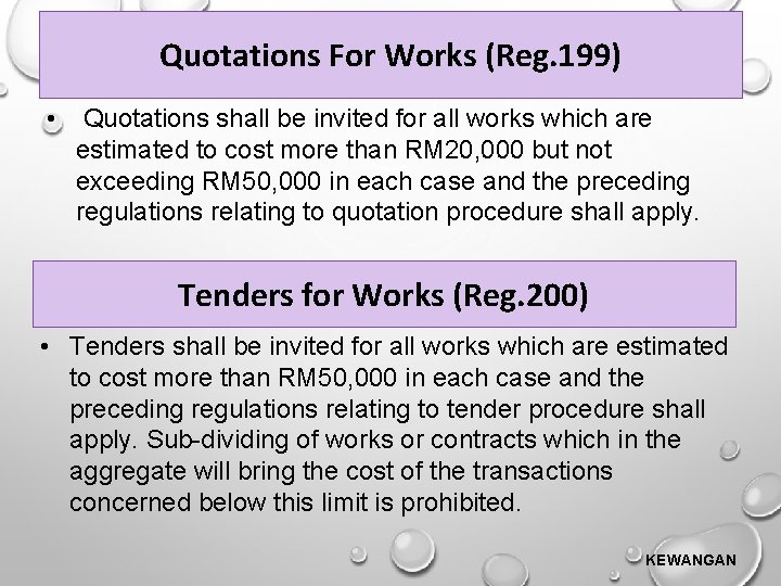Quotations For Works (Reg. 199) • Quotations shall be invited for all works which
