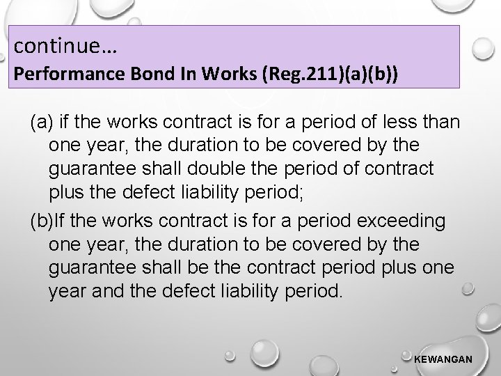 continue… Performance Bond In Works (Reg. 211)(a)(b)) (a) if the works contract is for