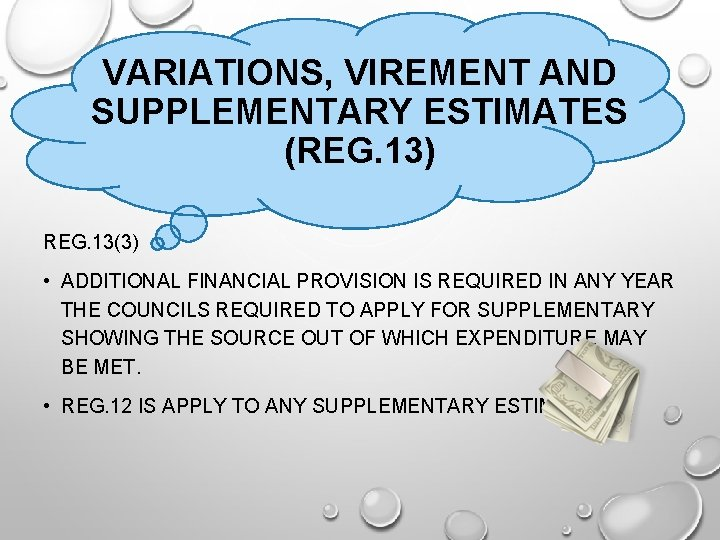 VARIATIONS, VIREMENT AND SUPPLEMENTARY ESTIMATES (REG. 13) REG. 13(3) • ADDITIONAL FINANCIAL PROVISION IS